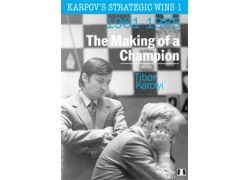 Karpov's Strategic Wins 1 - The Making of a Champion by Tibor Karolyi (hardcover)