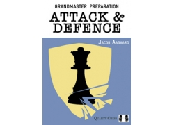 Grandmaster Preparation - Attack & Defence by Jacob Aagaard (hardcover)