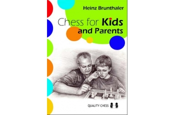 Chess for Kids and Parents by Heinz Brunthaler