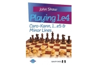 Playing 1.e4 - Caro-Kann, 1...e5 and Minor Lines (hardcover) by John Shaw