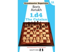 Grandmaster Repertoire 1A - The Catalan by Boris Avrukh