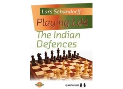 Playing 1.d4 - The Indian Defences by Lars Schandorff