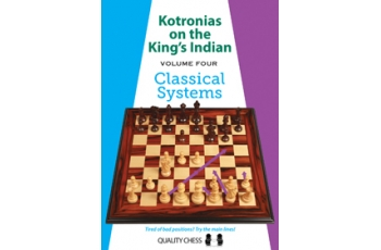 Kotronias on the King's Indian Classical Systems (hardcover) by Vassilios Kotronias
