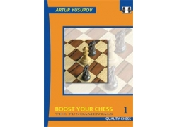 Boost Your Chess 1: The Fundamentals by Artur Yusupov