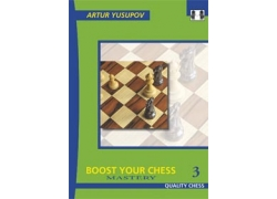 Boost your Chess 3 - Mastery by Artur Yusupov Hardback