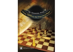 Chess Tips for the Improving Player by Amatzia Avni