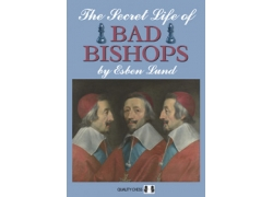 The Secret Life of Bad Bishops by Esben Lund