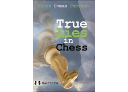True Lies in Chess by Lluis Comas Fabrego