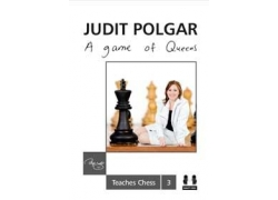 A Game of Queens (hardcover) - Judit Polgar Teaches Chess 3