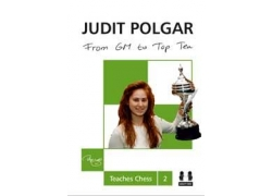From GM to Top Ten (hardcover) - Judit Polgar Teaches Chess 2