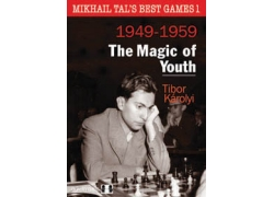 Mikhail Tal's Best Games 1 - The Magic of Youth (hardcover) by Tibor Karolyi