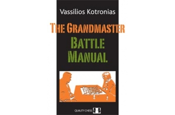 The Grandmaster Battle Manual by Vassilios Kotronias (Hardcover)