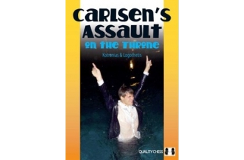 Carlsen's Assault on the Throne (hardcover) by Vassilios Kotronias & Sotiris Logothetis